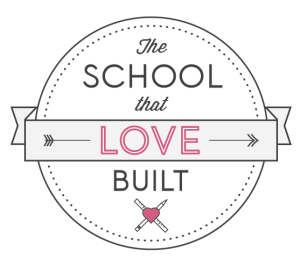 The School that LOVE Built